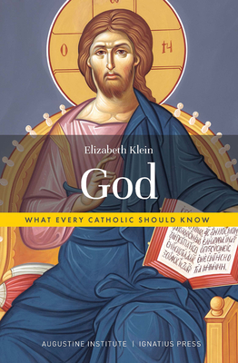 Image for God: What Every Catholic Should Know