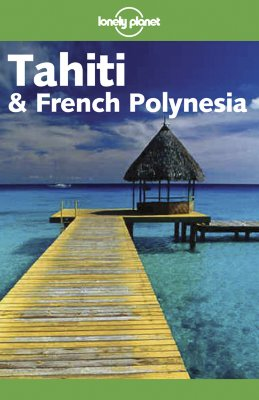Image for Lonely Planet Tahiti and French Polynesia (Lonely Planet Tahiti and French Polynesia)