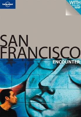 Image for Lonely Planet San Francisco Encounter (Lonely Planet Encounter San Francisco) (Best Of)