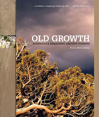 Image for Old Growth: Australia's Remaining Ancient Forests