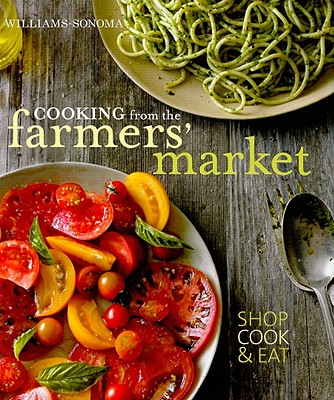 Image for Cooking from the Farmers' Market (Williams-Sonoma)