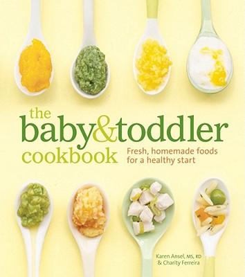 Baby & Toddler Cookbook, Karen Ansel