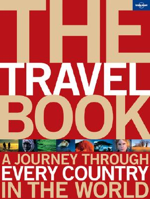 Lonely Planet the Travel Book : A Journey Throught Every Country in the World, ROZ HOPKINS, JANET AUSTIN, LAETITIA CLAPTON