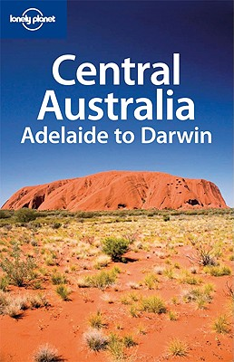 Central Australia - Adelaide to Darwin, Rawlings-Way, Charles,  Worby, Meg