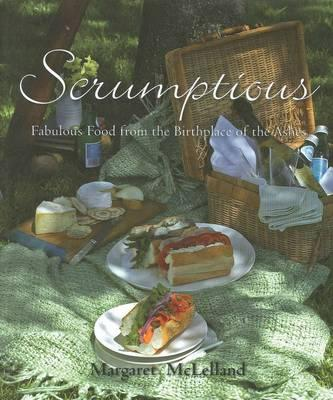 Image for Scrumptious : fabulous Food from the Birthplaces of the Ashes