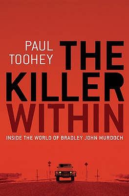 Image for The Killer Within: Inside the World of Bradley John Murdoch