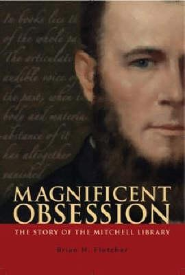Image for Magnificent Obsession: The Story of the Mitchell Library, Sydney