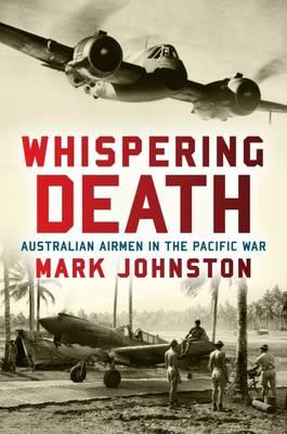 Image for Whispering Death: Australian Airmen in the Pacific War
