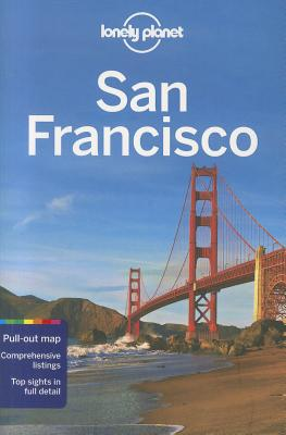 Lonely Planet City Guide San Francisco John Vlahides and Alison Bing
