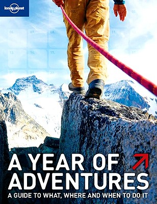 Lonely Planet a Year of Adventures, ANDREW BAIN