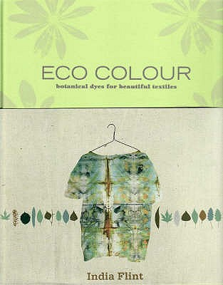 Image for Eco Colour: Botanical dyes for beautiful Textiles