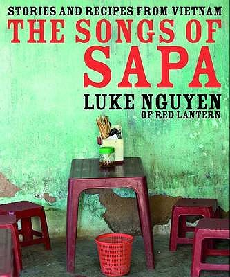 Image for The Songs of Sapa: Stories and Recipes from Vietnam