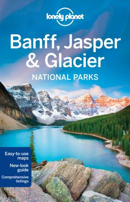 Image for Lonely Planet Banff, Jasper and Glacier National Parks (Travel Guide)
