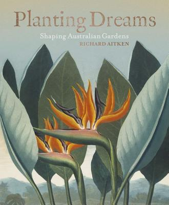Image for Planting Dreams: Shaping Australian Gardens