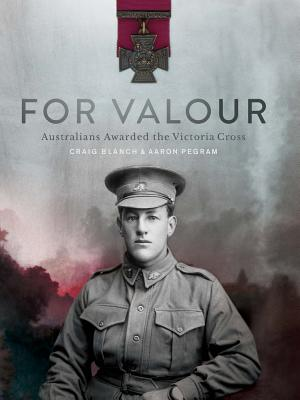 Image for For Valour: Australians Awarded the Victoria Cross