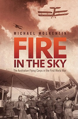 Image for Fire in the Sky: The Australian Flying Corps in the First World War