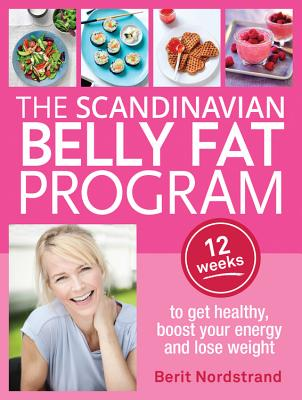 Image for Scandinavian Belly Fat Program: 12 weeks to get healthy, boost your energy and lose weight