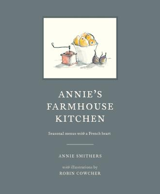Image for Annie's Farmhouse Kitchen: Seasonal Menus with a French Heart