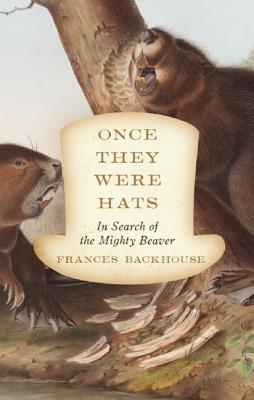 Image for One They Were Hats: In Search of the Mighty Beaver