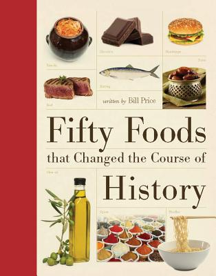 Image for Fifty Foods That Changed the Course of History (Fifty Things That Changed the Course of History)