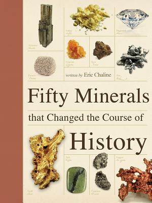 Image for Fifty Minerals that Changed the Course of History (Fifty Things That Changed the Course of History)