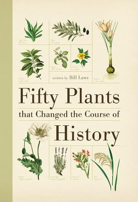 Image for Fifty Plants that Changed the Course of History (Fifty Things That Changed the Course of History)
