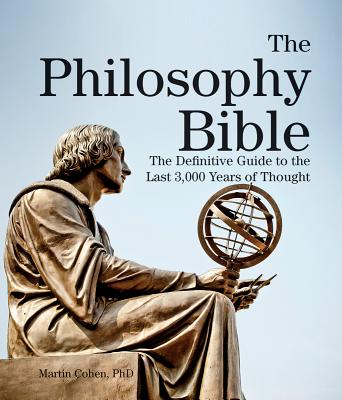 Image for The Philosophy Bible: The Definitive Guide to the Last 3,000 Years of Thought (Subject Bible)