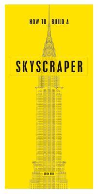 How to Build a Skyscraper, John Hill
