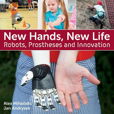 Image for New Hands, New Life: Robots, Prostheses and Innovation