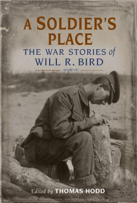 Image for A Soldier's Place: The War Stories Of Will R Bird