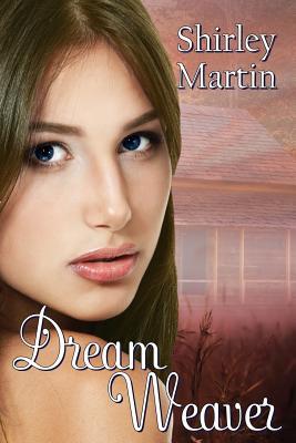 Dream Weaver, Martin, Shirley