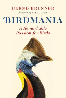 Image for BIRDMANIA: A Remarkable Passion for Birds