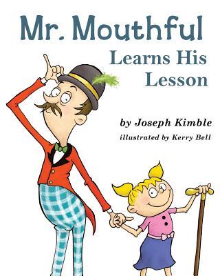 MR. MOUTHFUL LEARNS HIS LESSON, KIMBLE, JOSEPH