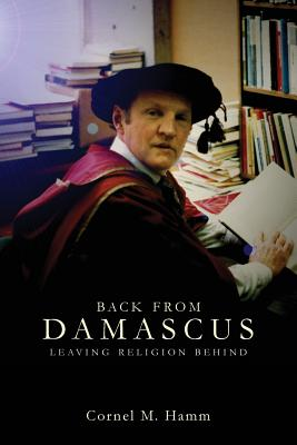 Image for Back From Damascus: Leaving Religion Behind