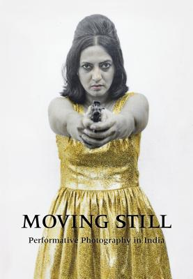 Image for Moving Still: Performative Photography in India