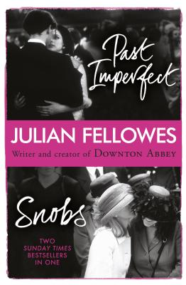 Image for SNOBS AND PAST IMPERFECT