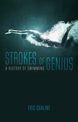 Image for Strokes of Genius: A History of Swimming