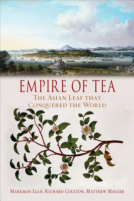 Image for Empire of Tea: The Asian Leaf that Conquered the World