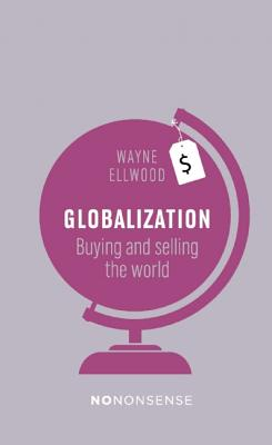 Image for NoNonsense Globalization: Buying and Selling the World