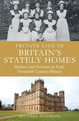 Image for Private Life In Britian's Stately Homes