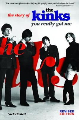 You Really Got Me: The Story of the Kinks, Hasted, Nick