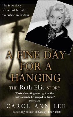Image for A Fine Day for a Hanging: The Ruth Ellis Story