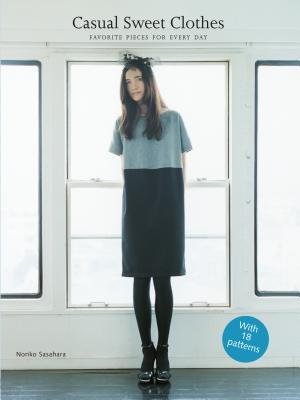 Casual Sweet Clothes: Favorite Pieces for Every Day, Sasahara, Noriko