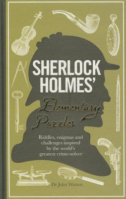 Image for Sherlock Holmes' Elementary Puzzle Book: Riddles, Enigmas and Challenges Inspired by the World's Greatest Crimesolver