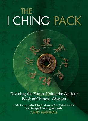 Image for The I Ching Pack: Divining the Future Using the Ancient Book of Chinese Wisdom