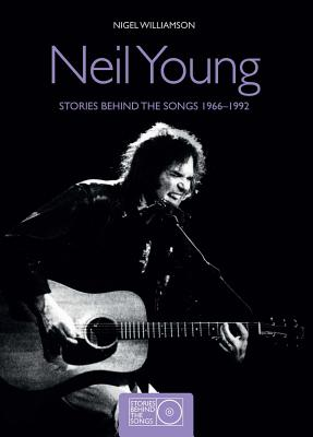 Image for Neil Young: Stories Behind the Songs 1966-1992