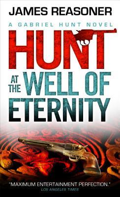Gabriel Hunt - Hunt at the Well of Eternity, James Reasoner