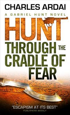 HUNT THROUGH THE CRADLE OF FEAR (GABRIEL HUNT), ARDAI, CHARLES