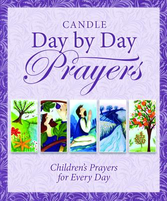 Image for Candle Day by Day Prayers: Childrens Prayers for Every Day