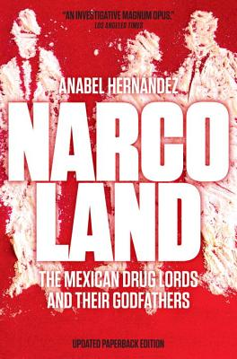 Image for Narcoland: The Mexican Drug Lords and Their Godfathers